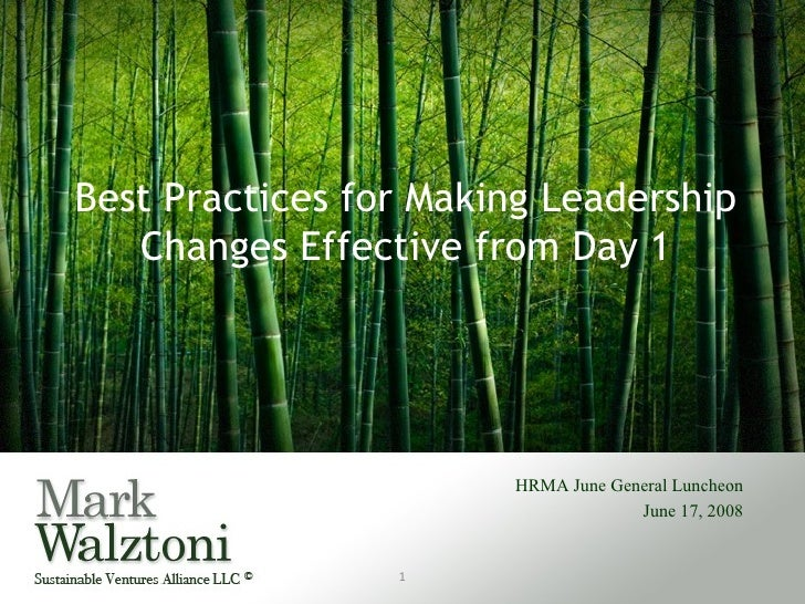 Best Practices for Making Leadership Changes Effective from Day 1 HRMA June General Luncheon June 17, 2008