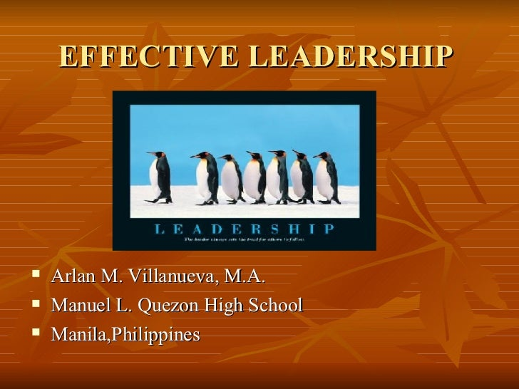 effective leadership Get a definition of what leadership is, test your leadership skills now, and learn the skills you need to become a highly effective leader.