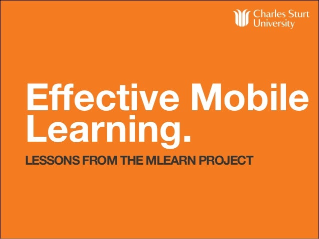 Effective Mobile Learning. LESSONS FROM THE MLEARN PROJECT