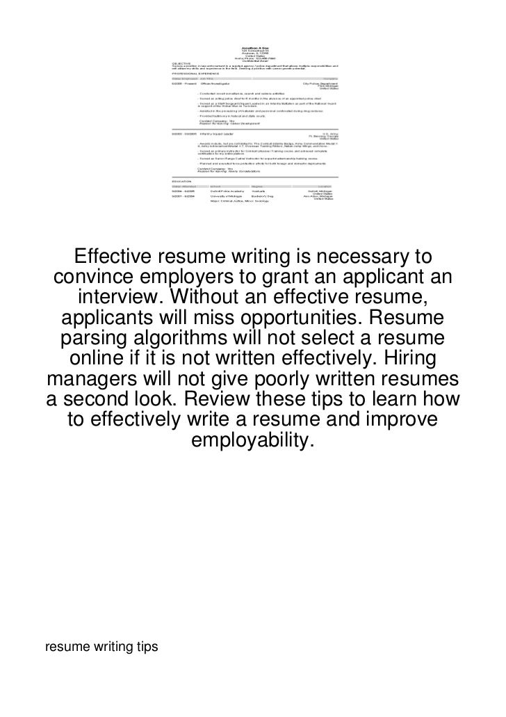 Effective resume writing is necessary to convince employers to grant an applicant an    interview. Without an effective re...