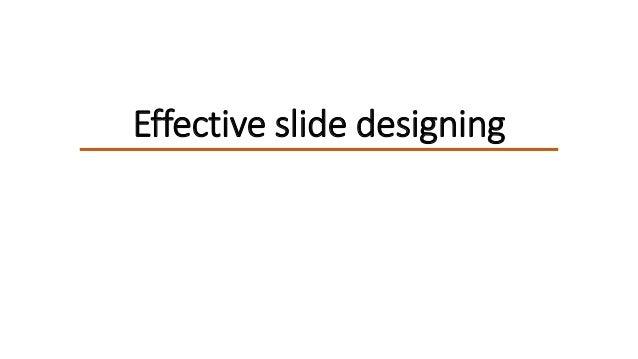 Effective slide designing
