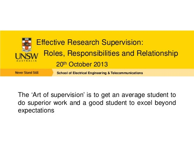 Effective Research Supervision: Roles, Responsibilities and Relationship 20th October 2013 School of Electrical Engineerin...