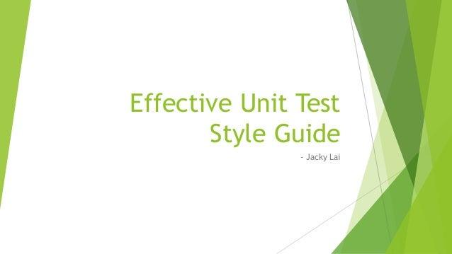 Effective Unit Test Style Guide - Jacky Lai