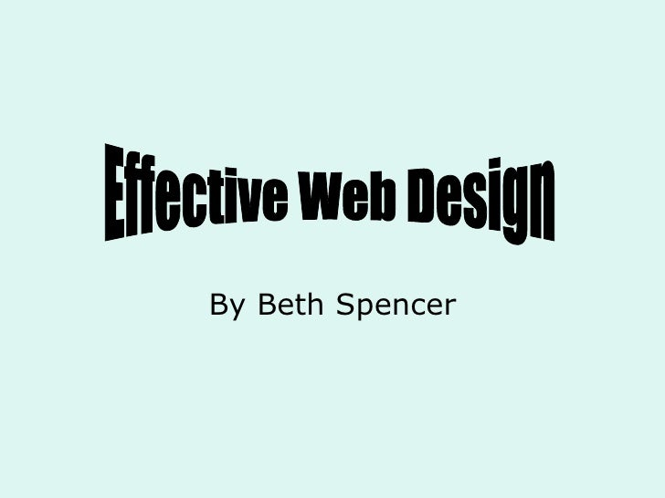 By Beth Spencer Effective Web Design