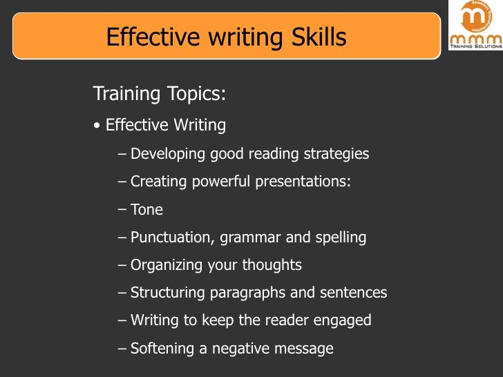 Effective writing Skills <ul><ul><ul><ul><li>Training Topics: </li></ul></ul></ul></ul><ul><ul><ul><ul><li>Effective Writi...