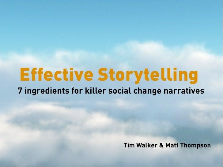 Effective Storytelling 7 ingredients for killer social change narratives                                Tim Walker  Matt T...