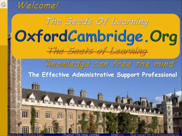 Contact Email Design Copyright 1994-2013 © OxfordCambridge.Org(This picture: Trinity College, Cambridge)Business Skills - ...