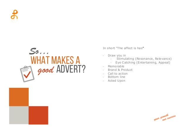 a discussion on what makes advertisements appealing for them to be effective in persuasion Aristotle defined three ways to persuade: ethos,  seeking to excite them or otherwise arouse their interest an effective way of arousing passions is in appeal to.