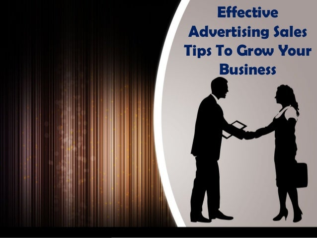 Effective Advertising Sales Tips To Grow Your Business