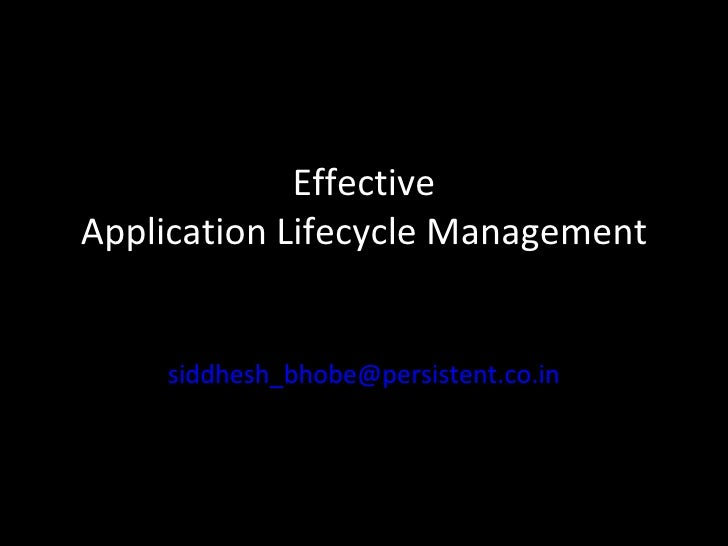 Effective Application Lifecycle Management [email_address]