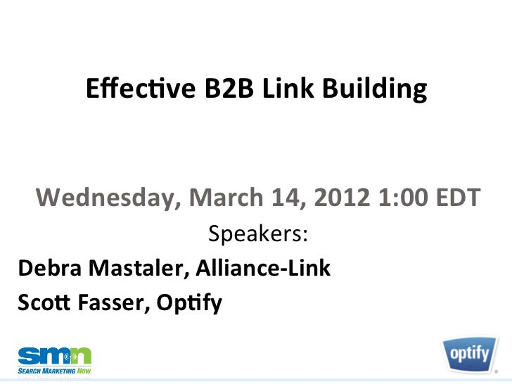 Effec%ve	  B2B	  Link	  Building	        Wednesday,	  March	  14,	  2012	  1:00	  EDT	                         Speakers:	  ...