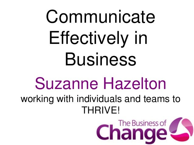 Suzanne Hazeltonworking with individuals and teams toTHRIVE!CommunicateEffectively inBusiness