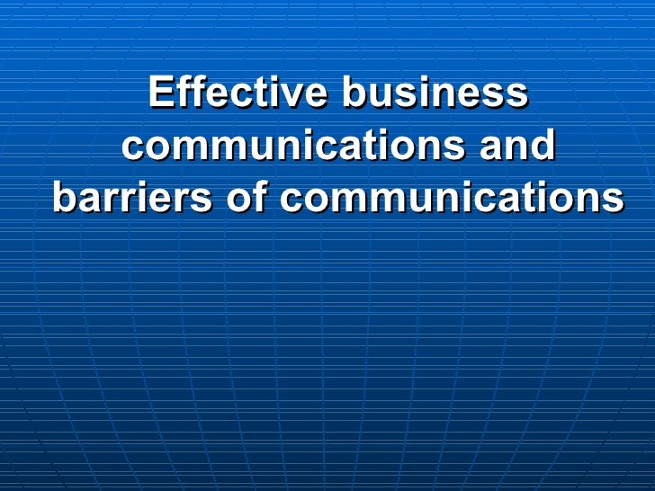 effective business communication Getty business owners, like myself, certainly understand the importance of being able to work cohesively with their team, whether it be in an onsite or remote office environment.