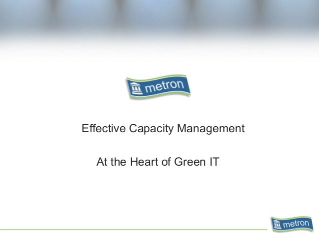 Effective Capacity Management At the Heart of Green IT
