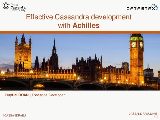 Effective Cassandra development with Achilles  DuyHai DOAN | Freelance Developer  #CASSANDRAEU  CASSANDRASUMMIT EU