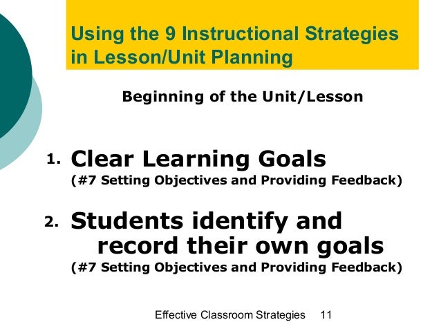 nine essential instructional strategies Identify appropriate instructional strategies after selecting the learning objectives and assessments for the course, we need to think about the various instructional activities we will use to engage students with the material and enable them to.