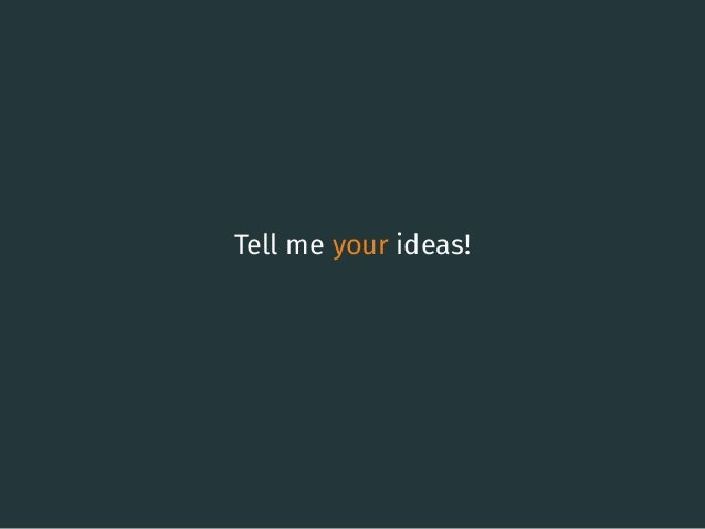 Tell me your ideas! 60