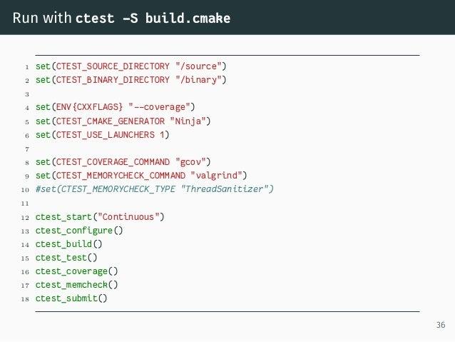 "Run with ctest -S build.cmake 1 set(CTEST_SOURCE_DIRECTORY ""/source"") 2 set(CTEST_BINARY_DIRECTORY ""/binary"") 3 4 set(ENV{..."