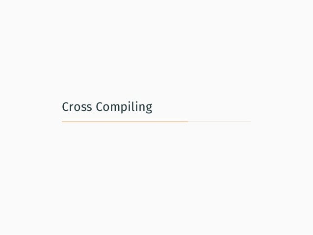 Cross Compiling
