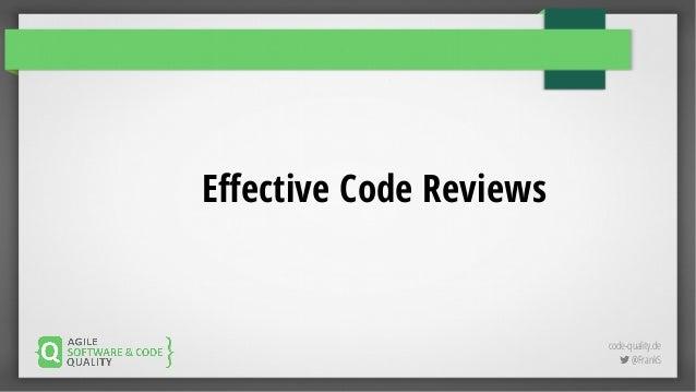 code-quality.de  @FrankS Effective Code Reviews