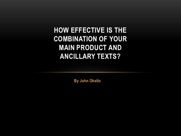 By John Okello<br />How effective is the combination of your main product and ancillary texts?<br />
