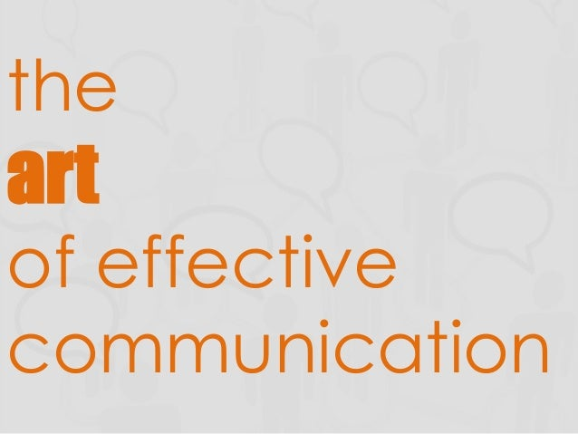 The art of effective communication