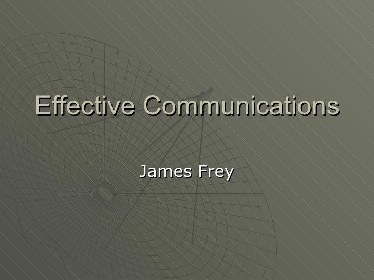 Effective Communications James Frey