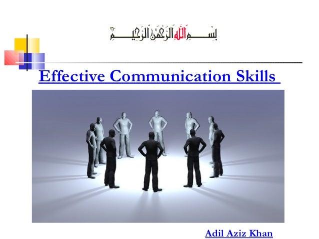 Effective Communication Skills  Adil Aziz Khan