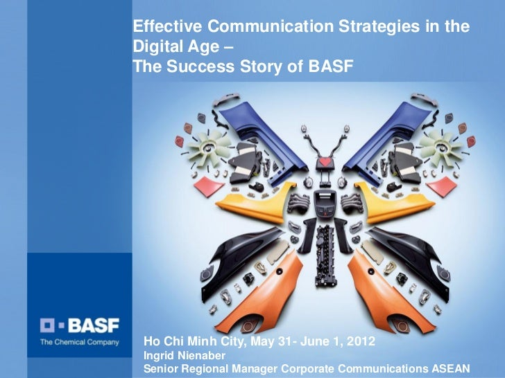 Effective Communication Strategies in theDigital Age –The Success Story of BASF Ho Chi Minh City, May 31- June 1, 2012 Ing...