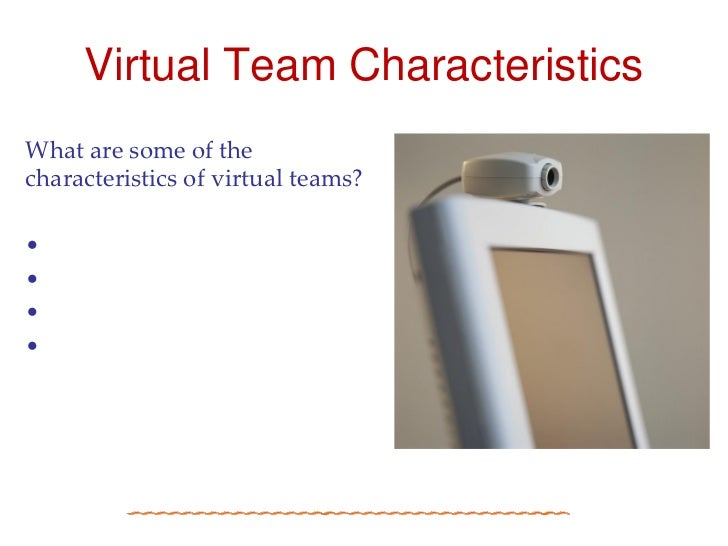 communication in virtual teams The speed of communication among team members can be described as one of the most important aspect of communication in a virtual team far too often, virtual teams.