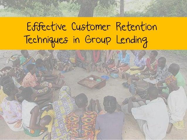Effective Customer Retention Techniques in Group Lending