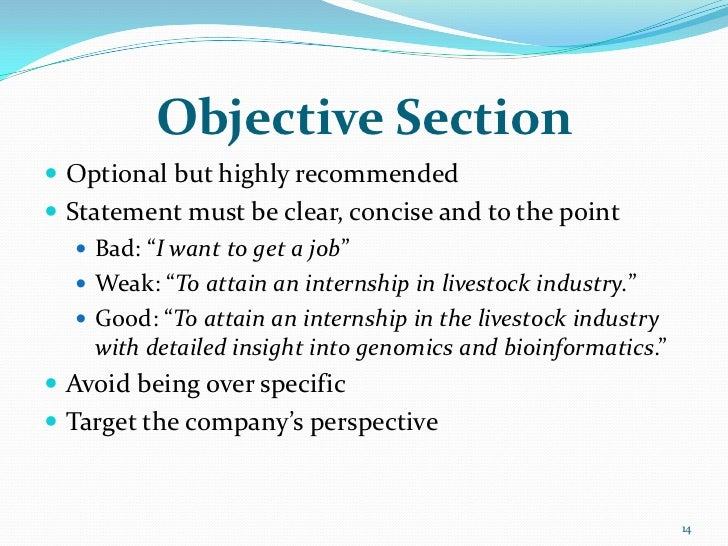 """Objective Section Optional but highly recommended Statement must be clear, concise and to the point    Bad: """"I want to ..."""