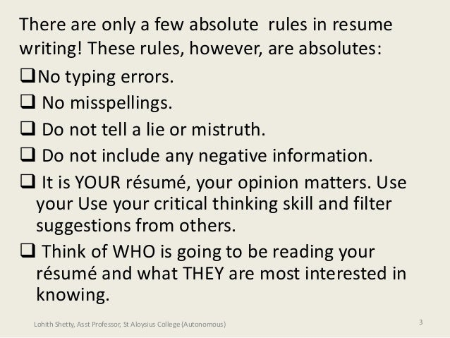 ... 3. There Are Only A Few Absolute Rules In Resume Writing!