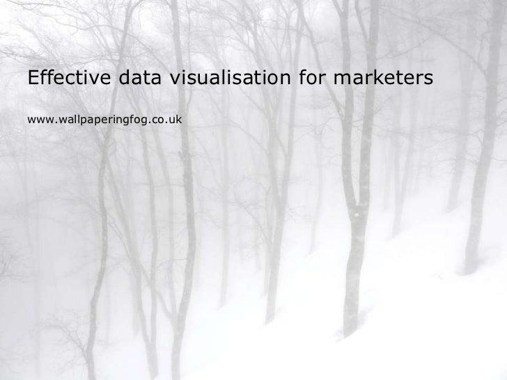 Effective data visualisation for marketerswww.wallpaperingfog.co.uk