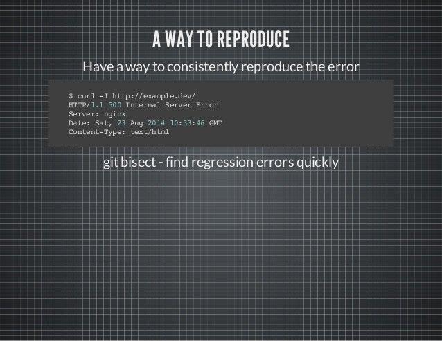 A WAY TO REPRODUCE Have awayto consistentlyreproduce the error $curl-Ihttp://example.dev/ HTTP/1.1500InternalServerError S...