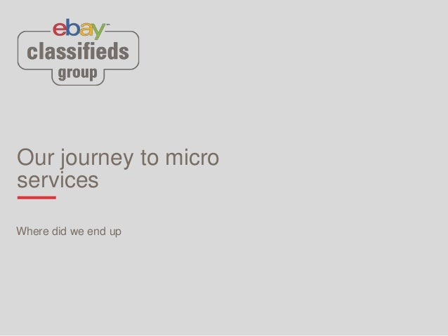 Our journey to micro services Where did we end up
