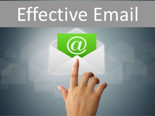 Effective Email  Effective Email