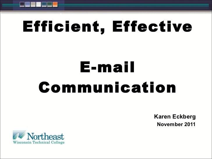 Efficient, Effective  E-mail Communication Karen Eckberg November 2011