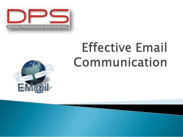 •Effective Email CommunicationTopic •One HourPlanned Duration •Open Type of Interaction •Management Sciences Area of Knowl...