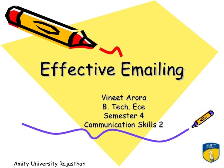 Effective Emailing                            Vineet Arora                             B. Tech. Ece                       ...