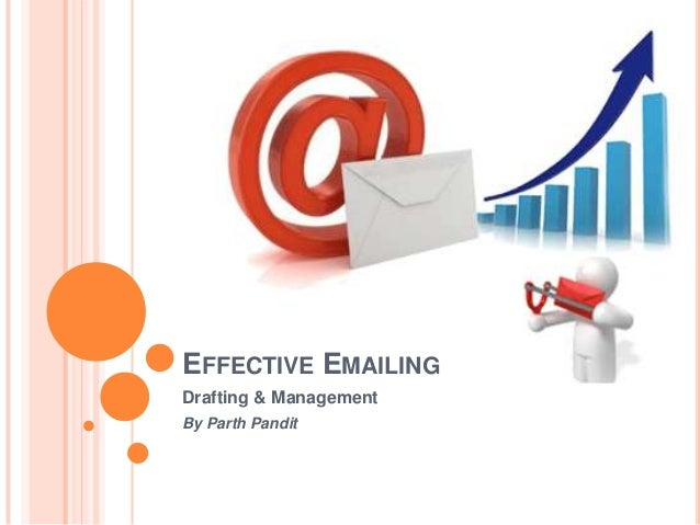 EFFECTIVE EMAILING Drafting & Management By Parth Pandit