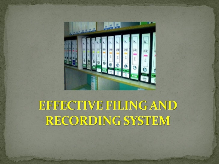 Effective Filing And Recording System