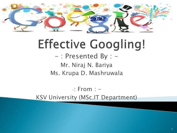 - : Presented By : -       Mr. Niraj N. Bariya    Ms. Krupa D. Mashruwala           -: From : -KSV University (MSc.IT Depa...