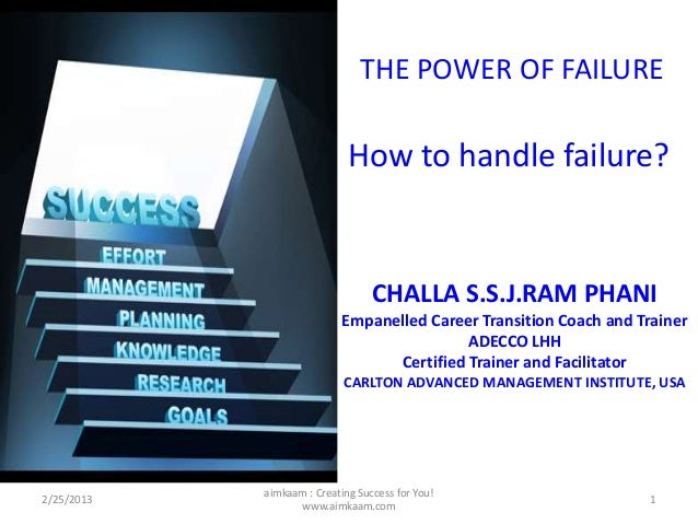 THE POWER OF FAILURE                             How to handle failure?                                  CHALLA S.S.J.RAM ...