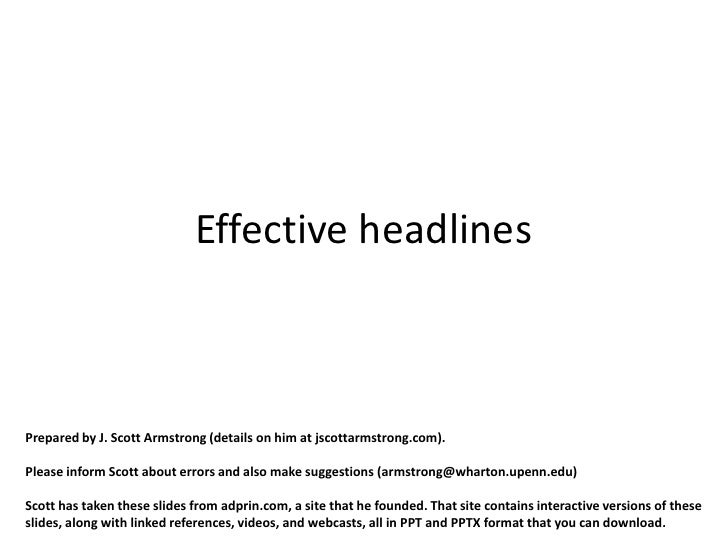 Effective headlinesPrepared by J. Scott Armstrong (details on him at jscottarmstrong.com).Please inform Scott about errors...