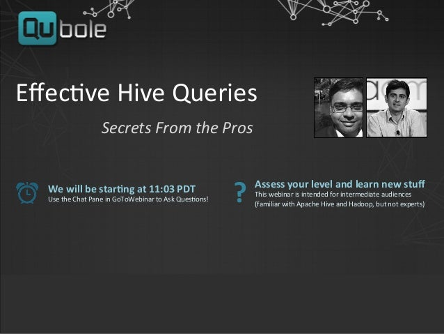 Effec%ve	   Hive	   Queries	   	    	   	   	   	   	   	   	   	   	   	   	   	   	   	   Secrets	   From	   the	   Pros	...