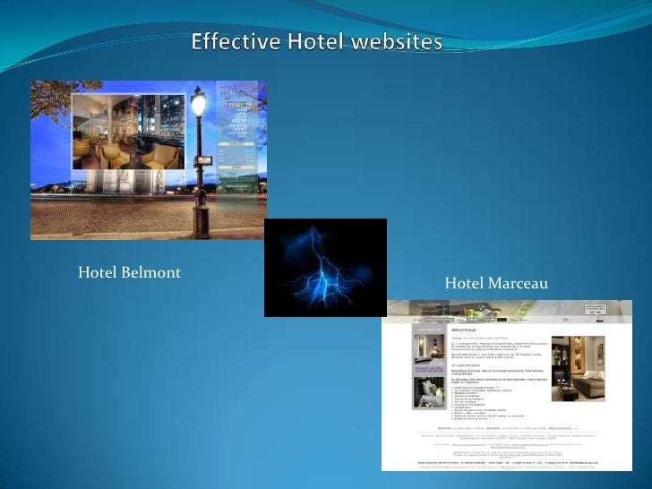 Effective Hotelwebsites<br />HotelBelmont<br />Hotel Marceau<br />