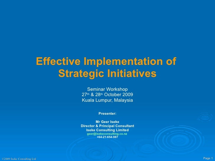 Effective Implementation of  Strategic Initiatives Seminar Workshop 27 th  & 28 th  October 2009 Kuala Lumpur, Malaysia Pr...
