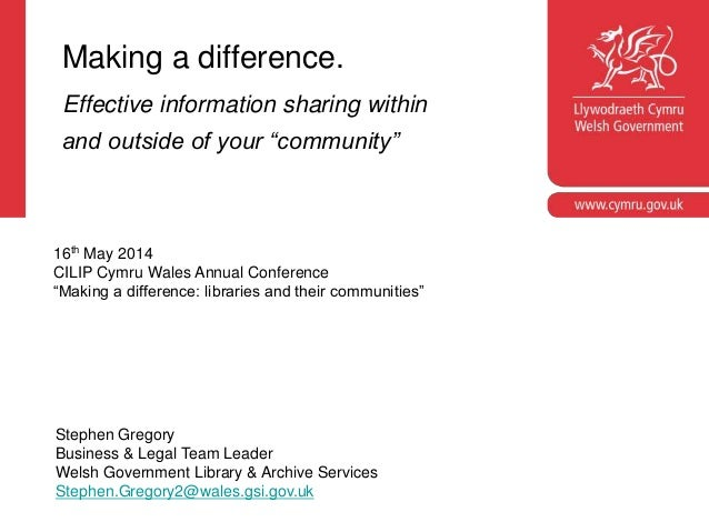 """Making a difference. Effective information sharing within and outside of your """"community"""" Stephen Gregory Business & Legal..."""