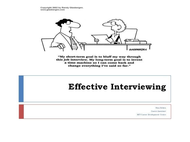 Effective Interviewing<br />Nina Kohen<br />Career Assistant<br />MIT Career Development Center<br />